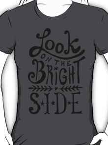 Look On The Bright Side T-Shirt