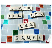 Life's all fun and Games Poster