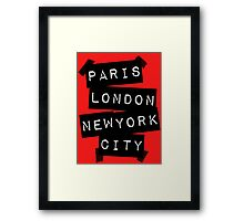 PARIS LONDON NEW YORK CITY Framed Print