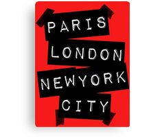 PARIS LONDON NEW YORK CITY Canvas Print