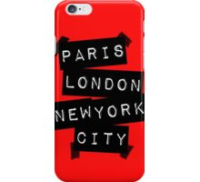 PARIS LONDON NEW YORK CITY iPhone Case/Skin