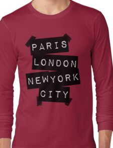 PARIS LONDON NEW YORK CITY Long Sleeve T-Shirt