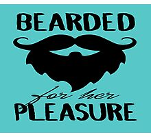 Bearded For Her Pleasure Photographic Print