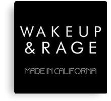 Wake up and Rage Canvas Print