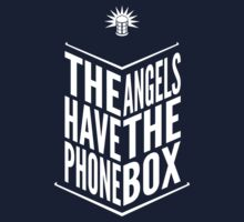 The Angels Have The Phone Box - Doctor Who Tribute Kids Tee