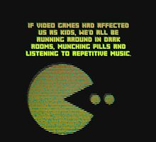 If Video Games Had Effected Us As Kids... Unisex T-Shirt