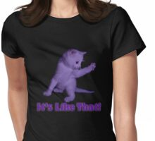 'Because It's Like That!' Womens Fitted T-Shirt