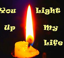 You Light up My Life. by MaeBelle