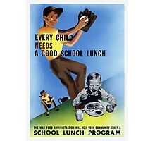 Every Child Needs A Good School Lunch Photographic Print