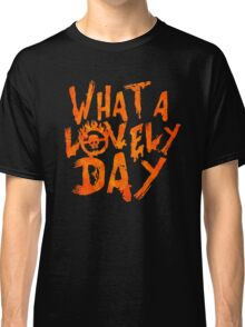What a Lovely Day - Max Classic T-Shirt