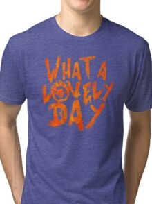 What a Lovely Day - Max Tri-blend T-Shirt