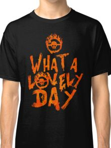 What a Lovely Day - Warrior Classic T-Shirt