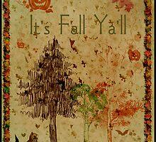 It's Fall Ya'll by Glenna Walker