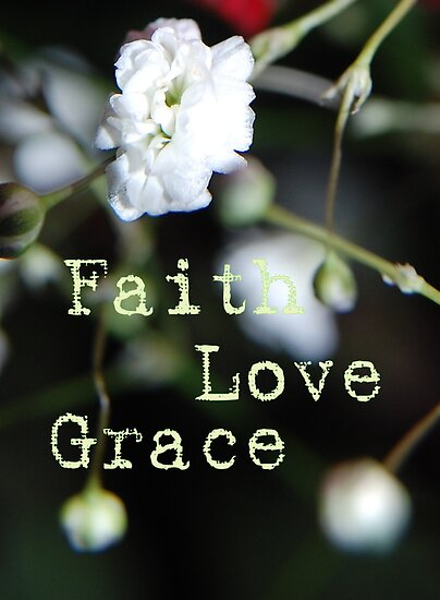 Faith Love Grace by STREETJEANS SIGNATURE CREATIONS