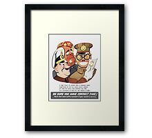 Be Sure You Have Correct Time -- WW2 Propaganda Framed Print