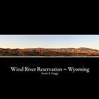 Wind River Reservation by FrankGImages