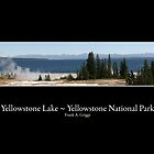 Yellowstone National Park ~ Images by Frank Griggs by FrankGImages