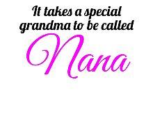 Special Grandma Called Nana Photographic Print