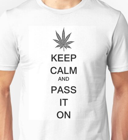 KEEP CALM AND PASS IT ON Unisex T-Shirt