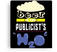 """Beer is the Publicist's H20"" Collection #43193 Canvas Print"