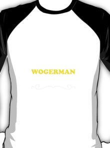 Keep Calm and Let WOGERMAN Handle it T-Shirt