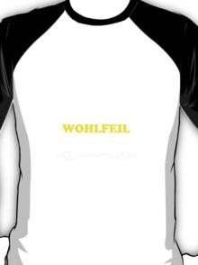 Keep Calm and Let WOHLFEIL Handle it T-Shirt