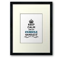 Keep Calm and Let CUBICLE Handle it Framed Print