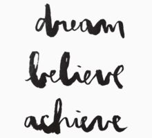 Dream Believe Achieve Kids Clothes