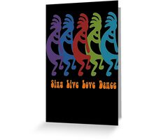 Sing, Live, Love Dance Tribal Kokopelli Greeting Card