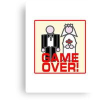 MARRIAGE GAME OVER Canvas Print