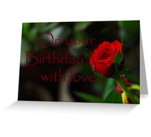 Say it with a rose. Greeting Card