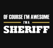 "SHERIFF'S ""I Am Awesome"" T-shirts & Hoodies T-Shirt"
