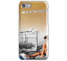 In her hips. iPhone Case/Skin