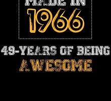 Made in 1966... 49 Years of being Awesome by birthdaytees
