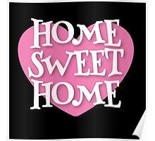 HOME SWEET HOME heart Poster
