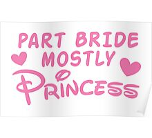 Part Bride mostly PRINCESS Poster