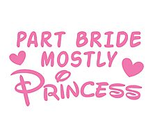 Part Bride mostly PRINCESS Photographic Print