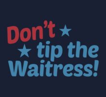 Don't TIP the waitress by jazzydevil