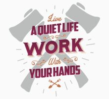 LIVE A QUIET LIFE WORK WITH YOUR HANDS Kids Clothes