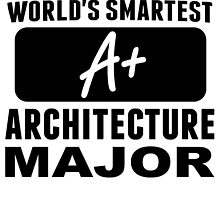 World's Smartest Architecture Major by GiftIdea