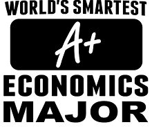 World's Smartest Economics Major by GiftIdea