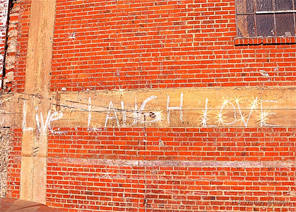 Live Laugh Love Brick Building by H A Waring Johnson
