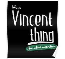 """It's a Vincent Thing, You Wouldn't Understand""#960082 Poster"