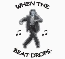 When the Beat Drops T-Shirt