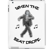 When the Beat Drops iPad Case/Skin