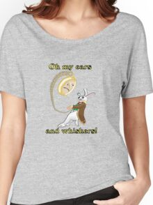 Oh My Ears and Whiskers!! Women's Relaxed Fit T-Shirt