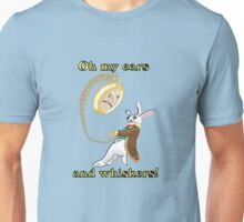 Oh My Ears and Whiskers!! Unisex T-Shirt