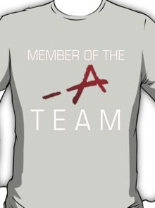 Member Of The -A Team T-Shirt