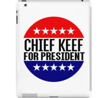 Chief Keef For President iPad Case/Skin