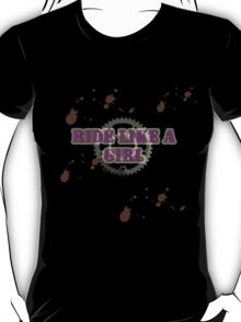 RIDE LIKE A GIRL T-Shirt